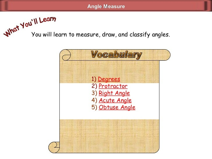 You will learn to measure, draw, and classify angles. What You'll Learn 1)  Degrees 2)  Protractor 3)   Right Angle 4)  Ac...