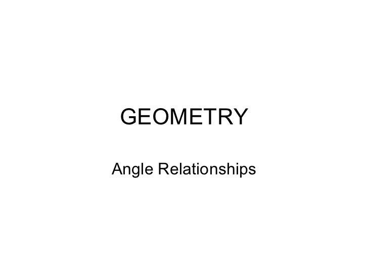 GEOMETRY Angle Relationships