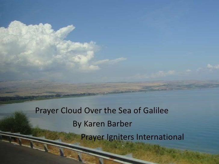 Prayer Cloud Over the Sea of Galilee          By Karen Barber            Prayer Igniters International