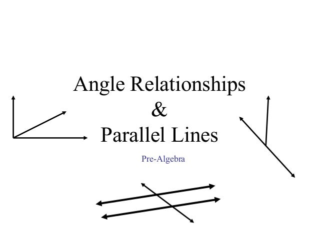 Angle Relationships&Parallel LinesPre-Algebra