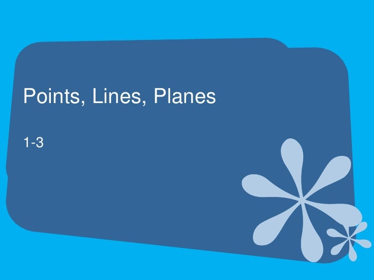 Points, Lines, Planes<br />1-3<br />