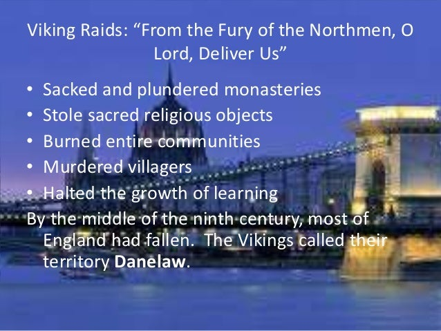 Danish Contributions • Built their Danelaw communities as military fortresses and trading centers • Generated growth of En...