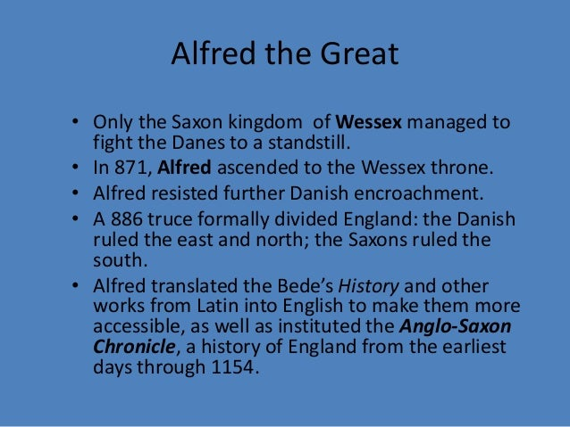 The Norman Conquest • Toward the end of the tenth century, the Danes increased attempts to recapture and widen Danelaw and...