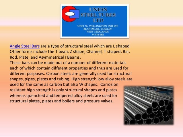 Angle Steel Bars are a type of structural steel which are L shaped.Other forms include the T bean, Z shape, Channel, T sha...