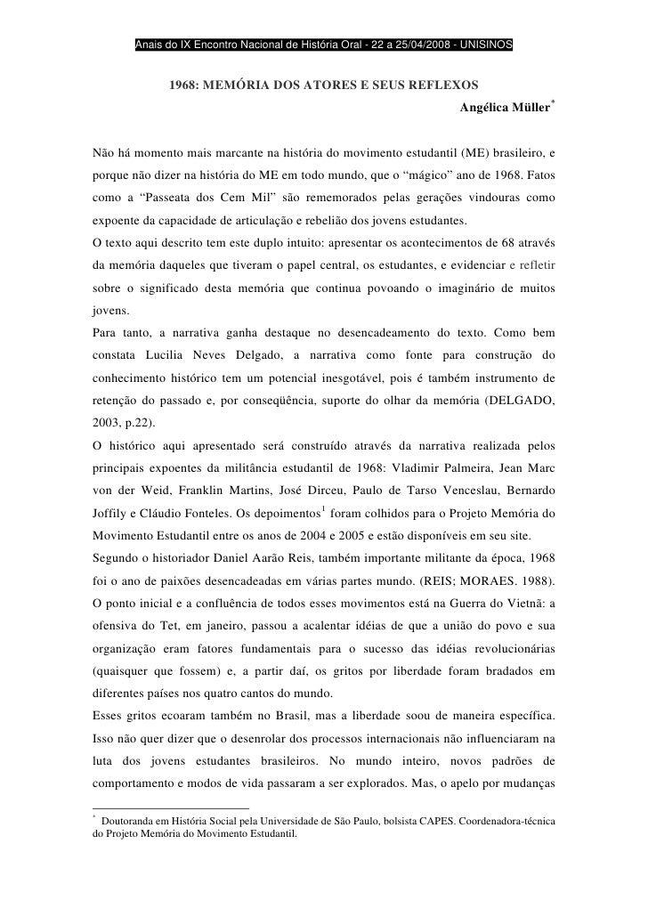 Anais do IX Encontro Nacional de História Oral - 22 a 25/04/2008 - UNISINOS                   1968: MEMÓRIA DOS ATORES E S...