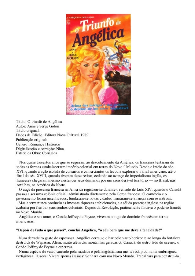 Título: O triunfo de Angélica Autor: Anne e Serge Golon Título original: Dados da Edição: Editora Nova Cultural 1989 Publi...