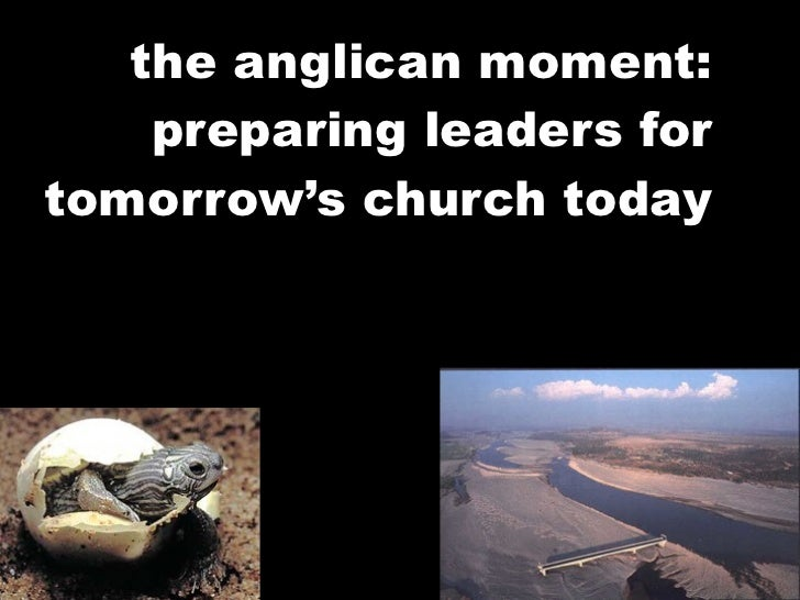 the anglican moment:     preparing leaders for tomorrow's church today
