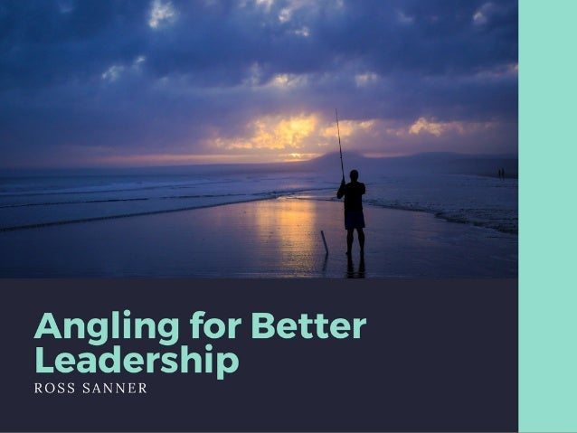 Angling for Better Leadership