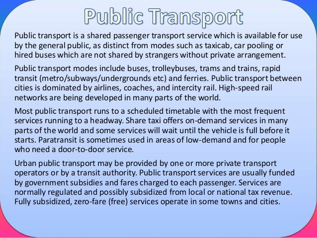 disadvantages of public transportation essay Disadvantages of public transport while using public transportation can be a  great way to curb traveling expenses, it also has several disadvantages that one .