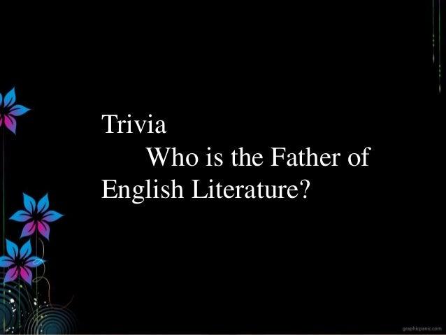 Trivia Who is the Father of English Literature? ignatius joseph n estroga