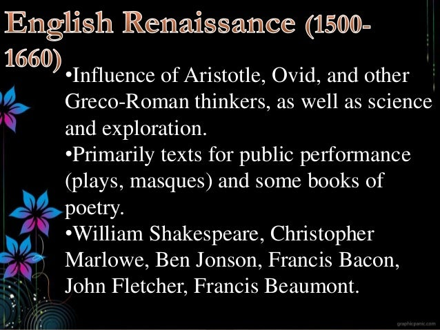 •Influence of Aristotle, Ovid, and other Greco-Roman thinkers, as well as science and exploration. •Primarily texts for pu...