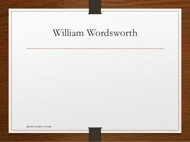 William Wordsworth ignatius joseph n estroga