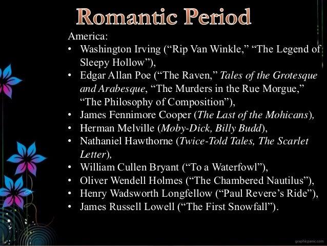 "America: • Washington Irving (""Rip Van Winkle,"" ""The Legend of Sleepy Hollow""), • Edgar Allan Poe (""The Raven,"" Tales of t..."