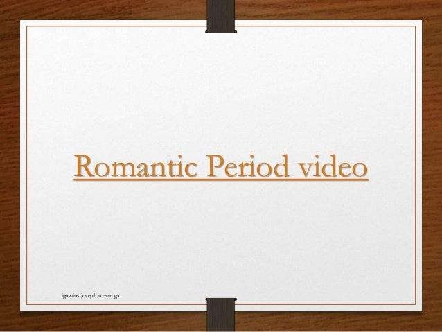 Romantic Period video ignatius joseph n estroga