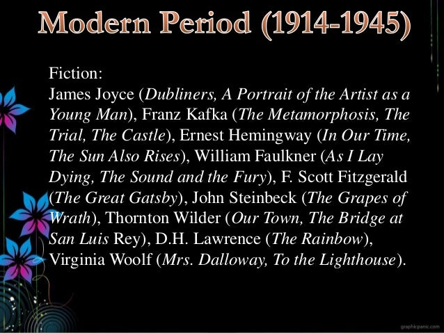 Fiction: James Joyce (Dubliners, A Portrait of the Artist as a Young Man), Franz Kafka (The Metamorphosis, The Trial, The ...