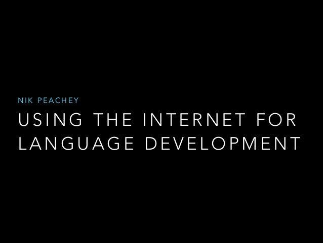 NIK PEACHEY  USING THE INTERNET FOR LANGUAGE DEVELOPMENT