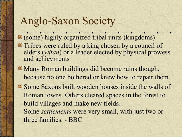 a history of the anglo saxon society Anglo-saxon england  they had the 19 quantities of anglo-saxon chronicles it records their history and also has  the base of anglo-saxon society was the.
