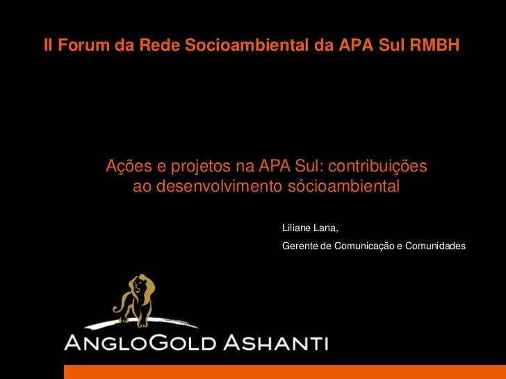 II Forum da Rede Socioambiental da APA Sul RMBH      Ações e projetos na APA Sul: contribuições         ao desenvolvimento...