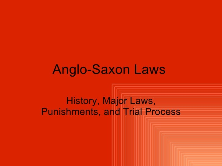 Anglo-Saxon Laws  History, Major Laws, Punishments, and Trial Process