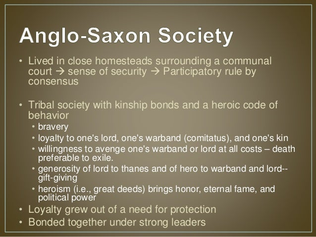 anglo saxon culture in beowulf It is often an incorrect assumption that women within beowulf and anglo-saxon  culture are subservient to a patriarchal culture that places little to no value on.