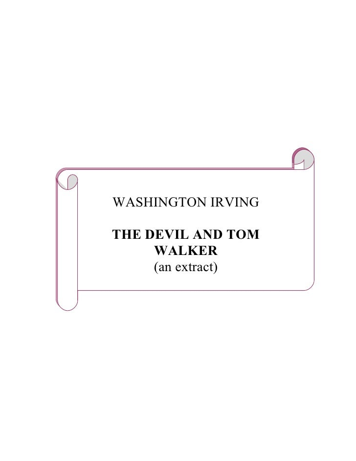 WASHINGTON IRVINGTHE DEVIL AND TOM     WALKER     (an extract)