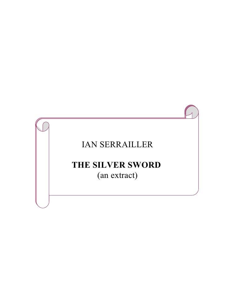 IAN SERRAILLERTHE SILVER SWORD     (an extract)