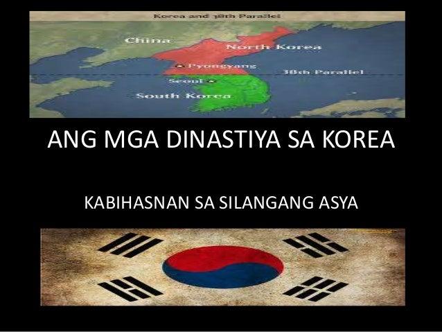 ANG MGA DINASTIYA SA KOREA KABIHASNAN SA SILANGANG ASYA