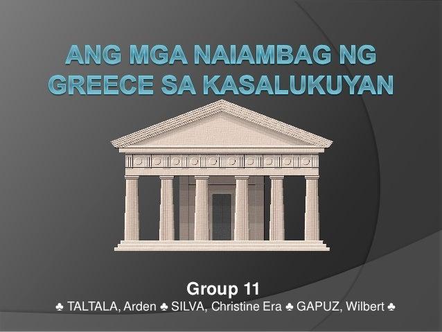 Group 11  ♣ TALTALA, Arden ♣ SILVA, Christine Era ♣ GAPUZ, Wilbert ♣