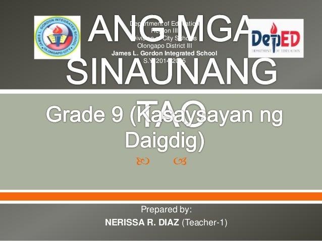   Prepared by: NERISSA R. DIAZ (Teacher-1) Department of Education Region III Division of City Schools Olongapo District...