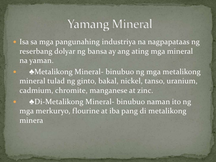 yamang mineral Yamang lupa program on the concept of bhoochetana through learning experiences in order to capacitate them in spearheading the actual implementation of the program in the philippines the specific objectives are as follows.
