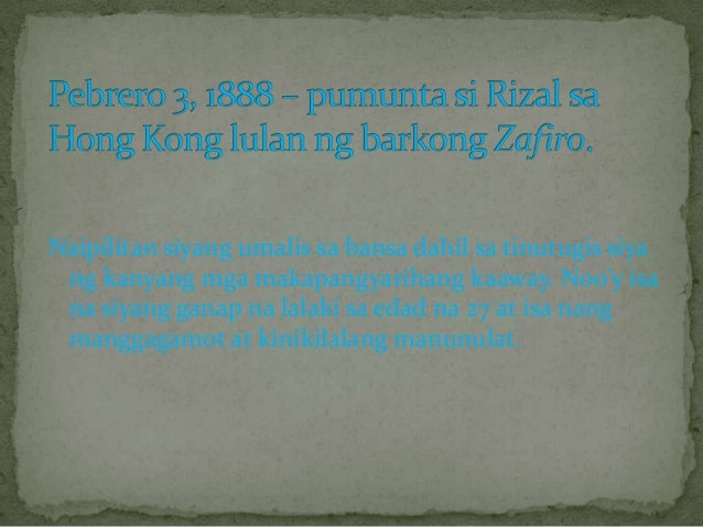 rizal in hong kong and macao 1888 Rizal in hong kong and macao, 1888 hounded by powerful enemies, rizal  was forced to leave his country for the second time in february 1888 he was.