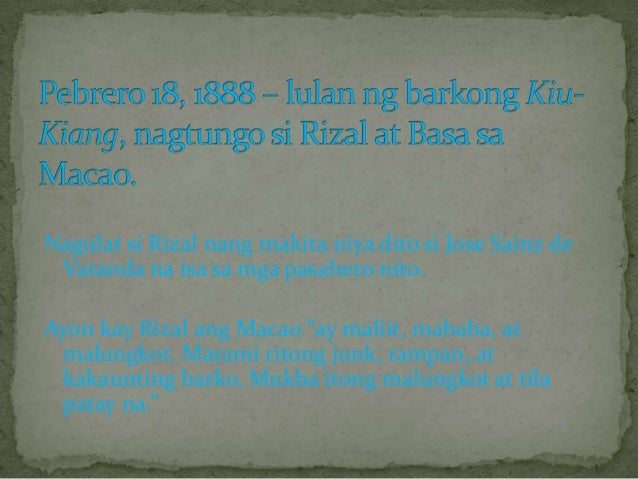 life of rizal in hongkong and macao A landmark in honor of rizal's visit in hong kong rizal stayed in hong kong for  two weeks there he studied the chinese way of life, language, drama and.