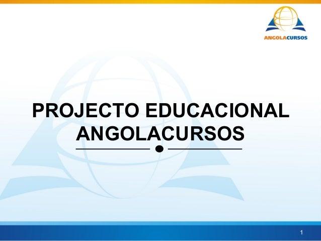PROJECTO EDUCACIONAL ANGOLACURSOS 1