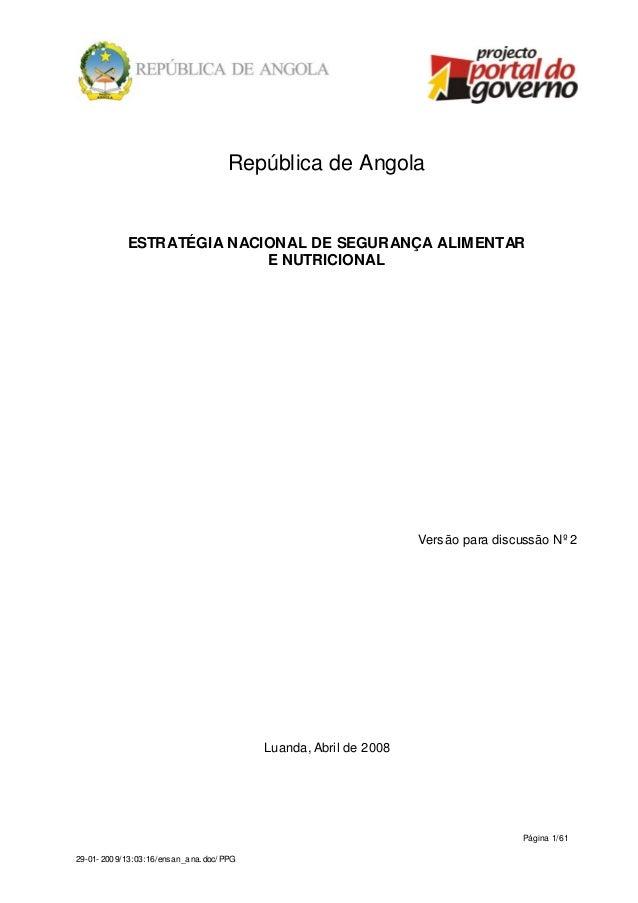 Página 1/61 29-01- 2009/13:03:16/ensan_ana.doc/PPG República de Angola ESTRATÉGIA NACIONAL DE SEGURANÇA ALIMENTAR E NUTRIC...