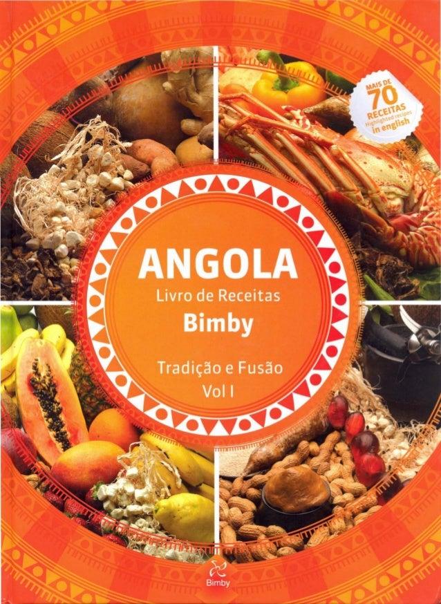 ANGOLA Livro de Receitas Bimby - Tradição e Fusão - Voll Livro Técnico de Gastronomia Angolana Outubro 2012©lnterdita a re...