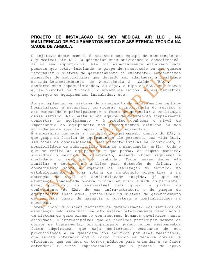 PROJETO DE INSTALACAO DA SKY MEDICAL AIR LLC , NAMANUTENCAO DE EQUIPAMENTOS MEDICO E ASSISTENCIA TECNICA NASAUDE DE ANGOLA...