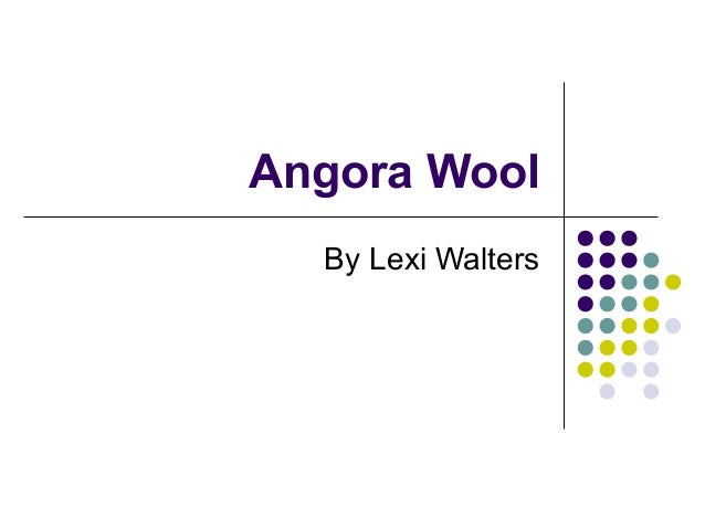 Angora Wool  By Lexi Walters
