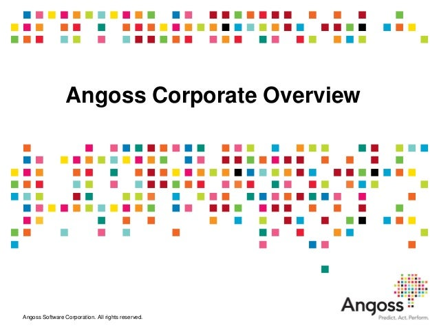 Angoss Corporate OverviewAngoss Software Corporation. All rights reserved.