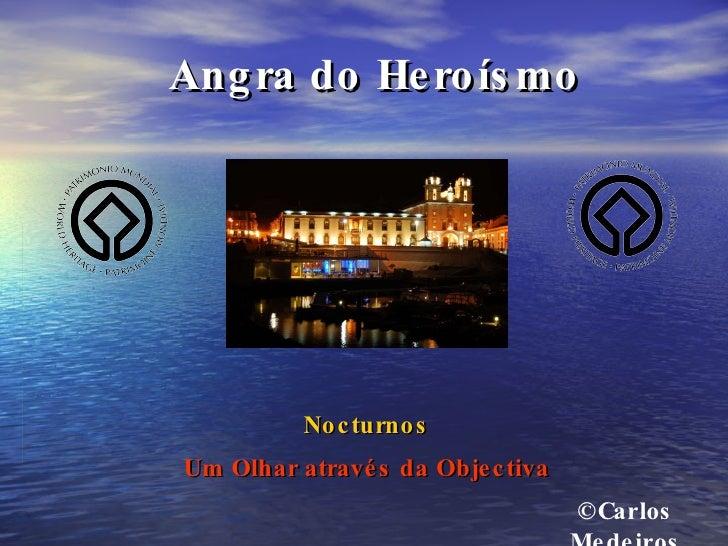 Angra do Heroísmo Nocturnos Um Olhar através da Objectiva ©Carlos Medeiros