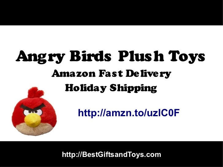 Angry Birds Plus h Toys    Amazon Fas t De live ry      Holiday Shipping         http://amzn.to/uzlC0F     http://BestGift...
