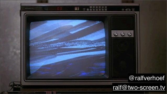 ralf@two-screen.tv @ralfverhoef