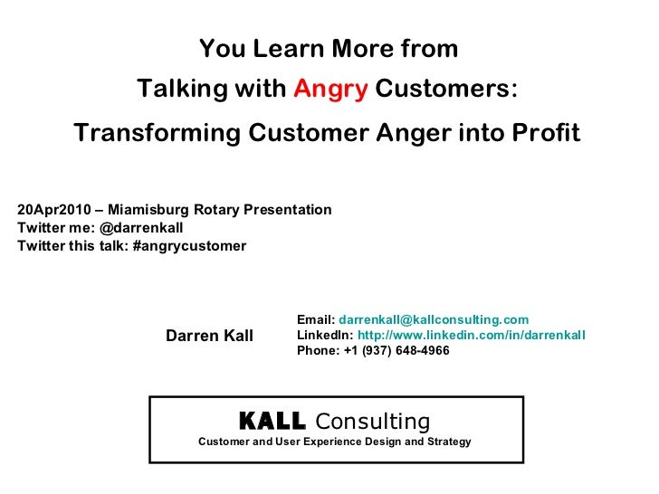 You Learn More from Talking with Angry Customers: Transforming Customer Anger into Profit