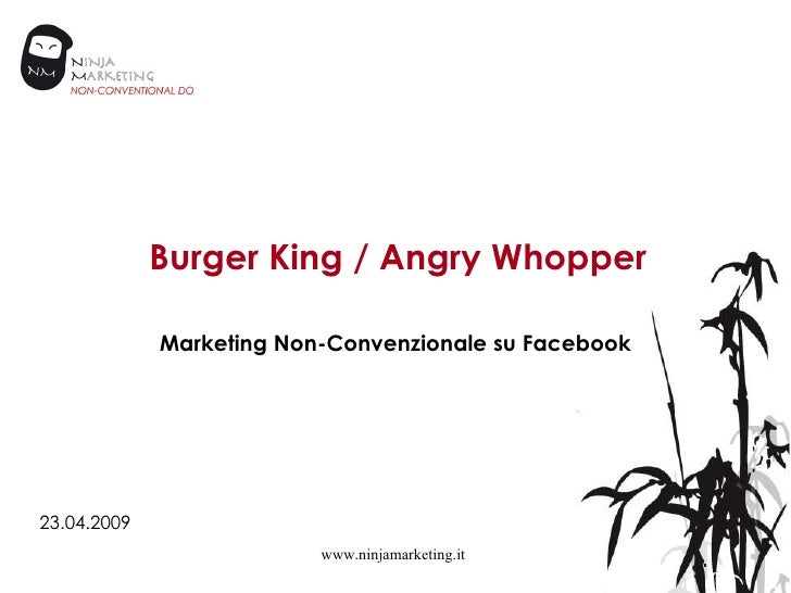 Burger King / Angry Whopper Marketing Non-Convenzionale su Facebook www.ninjamarketing.it 23.04.2009