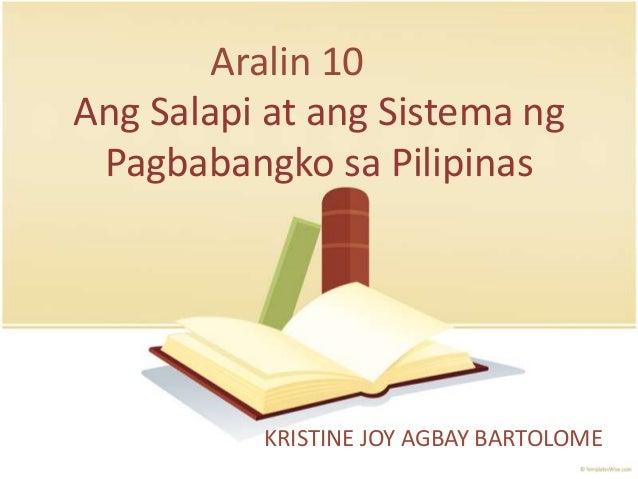 Aralin 10 Ang Salapi at ang Sistema ng Pagbabangko sa Pilipinas  KRISTINE JOY AGBAY BARTOLOME