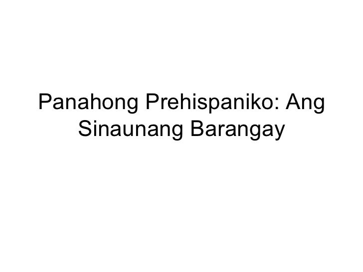 Panahong Prehispaniko: Ang Sinaunang Barangay