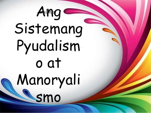 Ang Sistemang Pyudalism o at Manoryali smo Aralin 21