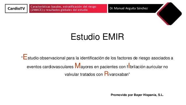 Características basales, estratificación del riesgo (2MACE) y resultados globales del estudio Dr. Manuel Anguita Sánchez E...