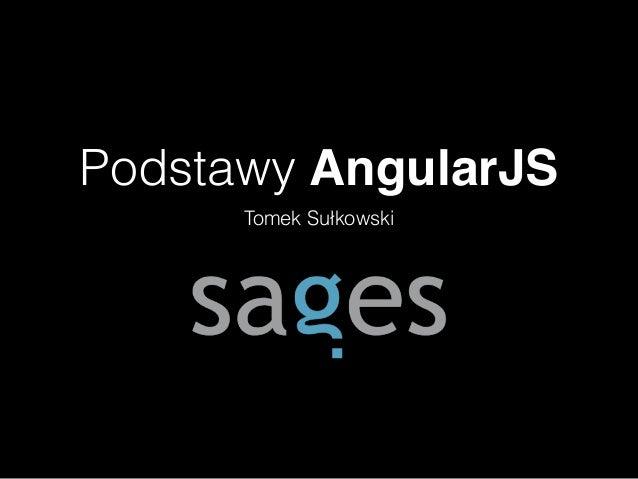 Podstawy AngularJS Tomek Sułkowski
