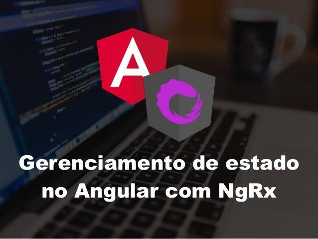 Gerenciamento de estado no Angular com NgRx