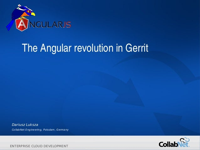 1 Copyright ©2014 CollabNet, Inc. All Rights Reserved.ENTERPRISE CLOUD DEVELOPMENTENTERPRISE CLOUD DEVELOPMENT TheAngular...